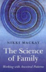 The Science of Family: Working with Ancestral Patterns - Nikki Mackay