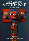 Cut and Assemble a Totem Pole in Full Color - Albert Gary Smith