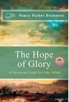 The Hope of Glory - A Devotional Guide for Older Adults - Nancy Parker Brummett