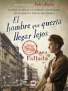 El hombre que quería llegar lejos - Hans Fallada, Rosa Pilar Blanco