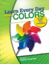 Learn Every Day About Colors: 100 Best Ideas from Teachers - Kathy Charner