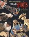 Small Spirits: Native American Dolls from the National Museum of the American Indian - Mary Jane Lenz, Clara Sue Kidwell