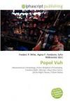 Popol Vuh - Agnes F. Vandome, John McBrewster, Sam B Miller II