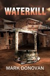Waterkill (Dave Henson Series) - Mark Donovan