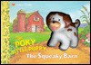 The Squeaky Barn (The Poky Little Puppy) - Normand Chartier