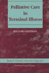 Palliative Care in Terminal Illness, Second Edition - James F. Hanratty, Irene Higginson