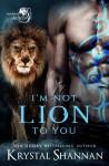 I'm Not Lion To You - Krystal Shannan