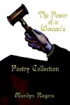 The Power of a Woman's Poetry Collection - Marilyn Rogers