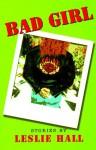 Bad Girl - Leslie Hall