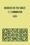 Murder in the Maze - J.J. Connington