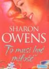 To musi być miłość - Sharon Owens