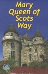 Mary Queen of Scots Way - Paul Prescott