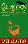 Calling Crow: Book One of the Southeast Series - Paul Clayton