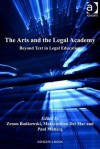 The Arts and the Legal Academy: Beyond Text in Legal Education - Zenon Bankowski