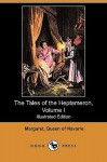 The Tales of the Heptameron, Volume I (Illustrated Edition) (Dodo Press) - Marguerite de Navarre, George Saintsbury, S. Freudenberg