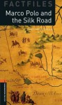 Oxford Bookworms Factfiles: Marco Polo and the Silk Road: Level 2: 700-Word Vocabulary - Janet Hardy-Gould
