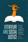 Literature and Social Justice: Protest Novels, Cognitive Politics, and Schema Criticism (Cognitive Approaches to Literature and Culture Series) - Mark Bracher