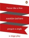 Dance like a Man: A Stage Play - Mahesh Dattani, Pamela Rooks