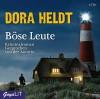 Böse Leute: Kriminalroman. Gesprochen von der Autorin - Dora Heldt, Dora Heldt