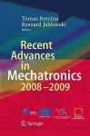 Recent Advances In Mechatronics: 2008 2009 - Tomas Brezina, Ryszard Jablonski