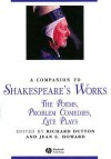 A Companion to Shakespeare's Works, Volume 4: The Poems, Problem Comedies, Late Plays - Richard Dutton, Jean E. Howard