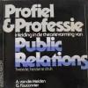 Profiel & professie: inleiding in de theorievorming van public relations - Anne van der Meiden