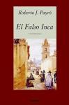 El falso inca - Roberto J. Payró