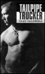 Tailpipe Trucker - Clay Caldwell