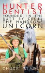 Hunter Dentist Pounded In The Butt By Cecil The Handsome Unicorn - Chuck Tingle