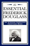 The Essential Frederick Douglass (African American Heritage Book) - Frederick Douglass