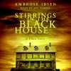 Stirrings in the Black House - Ambrose Ibsen