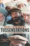 Tussenstations, Te Voet Van Herat Naar Kabul - Rory Stewart, Gerda Baardman, J. van der Lee, Ralph van der Aa