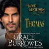 Thomas: Jaded Gentlemen Series, Book 1 - Tantor Audio, Grace Burrowes, James Langton