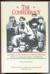 The Confederacy: A Guide to the Archives of the Confederate States of America - Henry Putney Beers