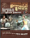 Thrilling Tales of the Downright Unusual - Trapped in the Tower of the Brain Thieves: Part One of The Toaster With TWO BRAINS - Bradley W. Schenck