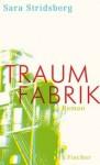 Traumfabrik: Roman - Sara Stridsberg, Ursel Allenstein