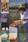 The ABC & XYZ of Bee Culture: An Encyclopedia Pertaining to the Scientific and Practical Culture of Honey Bees - Sharon Garceau, Hachiro Shimanuki, Ann Harman, Kim Flottum, A.I. Root