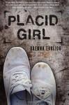 Placid Girl by Brenna Ehrlich (August 06,2015) - Brenna Ehrlich