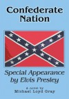 CONFEDERATE NATION: Special Appearance by Elvis Presley - Michael Gray