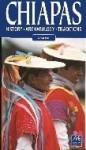 Chiapas: History, Archaeology, Traditions - Susana Vogel, Guillermo Aldana, Enrique Franco Torrijos, David B. Castledine, Monclem Archives, Tomas Perez Suarez