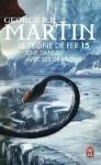 Le trône de fer (A game of Thrones), Tome 15 : Une danse avec les dragons - George R-R Martin