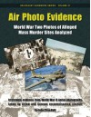 Air Photo Evidence: World War Two Photos of Alleged Mass Murder Sites Analyzed (Holocaust Handbooks) (Volume 27) - John Clive Ball, Germar Rudolf, Carlo Mattogno