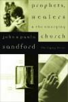 Prophets, Healers, and the Emerging Church - John Loren Sandford, Paula Sandford