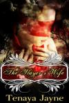 The Slayer's Wife - Tenaya Jayne