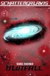Schattengalaxis - Blutfall - Daniel Isberner