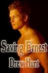 Saving Ernest - Drew Hunt