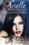 Arielle Immortal Struggle (The Immortal Rapture Series) (Volume 7) - Lilian Roberts