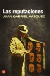 Las reputaciones - Juan Gabriel Vásquez