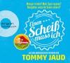 Sean Brummel: Einen Scheiß muss ich: Das Manifest gegen das schlechte Gewissen - Aus dem Amerikanischen erfunden von Tommy Jaud - Tommy Jaud, Tommy Jaud