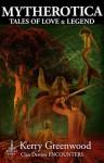 Mytherotica: Tales of Love & Legend - Kerry Greenwood